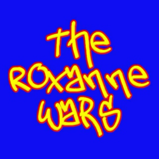 The Roxanne Wars