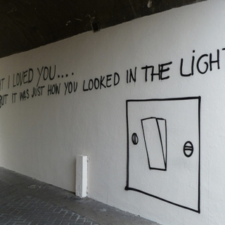 i thought i loved you (it was just how you looked in the light)