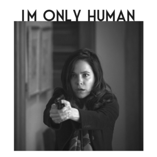 IM ONLY HUMAN