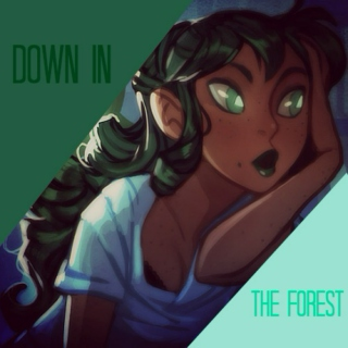 down in the forest