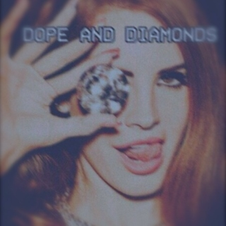 Dope & Diamonds.