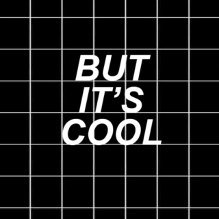 BUT IT'S COOL