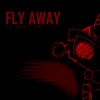 FLY AWAY (A Sprx Fanmix)