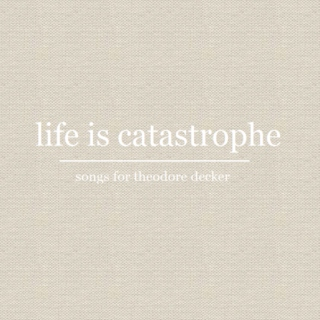 life is catastrophe