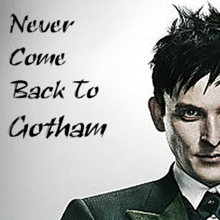 Never Come Back To Gotham