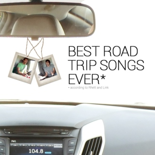 BEST ROAD TRIP SONGS EVER*