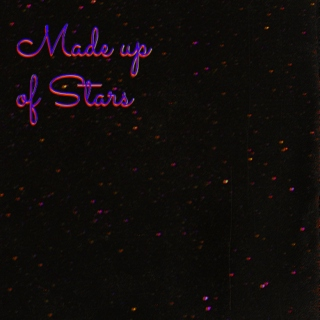 Made up of Stars