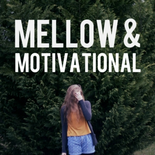 mellow & motivational