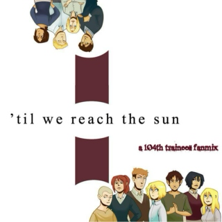 'til we reach the sun