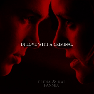 in love with a criminal;
