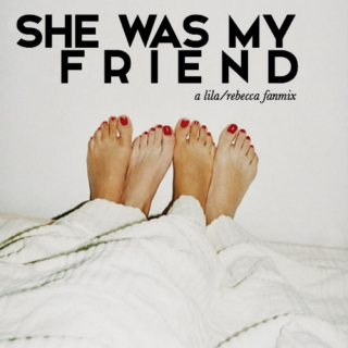 she was my friend
