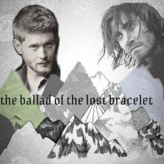 the ballad of the lost bracelet
