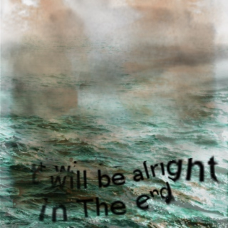 SPOILERS: everything will be alright (in the end)
