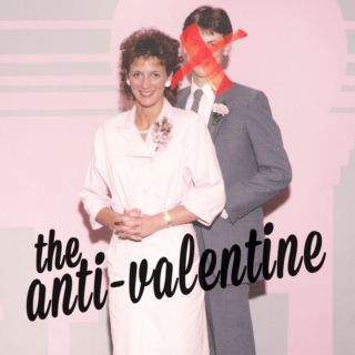 the anti-valentine