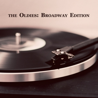 the oldies: broadway edition
