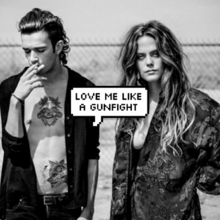 love me like a gunfight