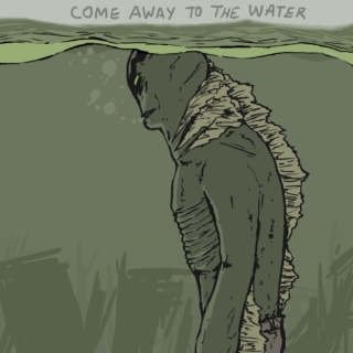 Come Away to the Water