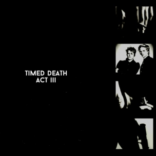 Timed Death: Act III