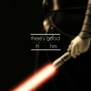 There's Good in Him