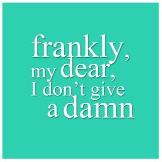 frankly, my dear, i don't give a damn