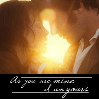 As you are mine, I am yours