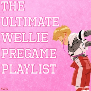 The Ultimate Wellie Pregame Playlist
