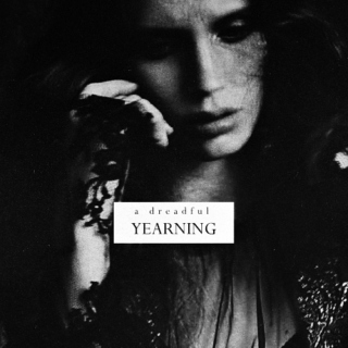 a dreadful yearning