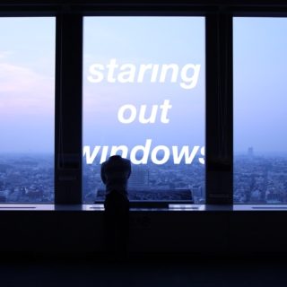 staring out windows