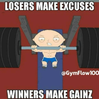 Excuses are for losers