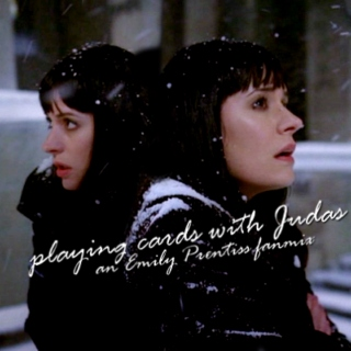 Playing Cards With Judas: an Emily Prentiss fanmix