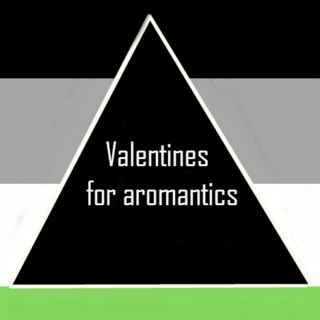 Valentines for the Aromantic