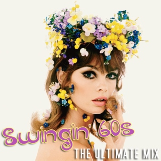 SWINGIN' 60s: THE ULTIMATE MIX