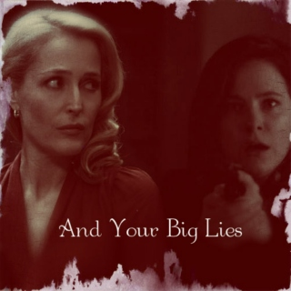 And Your Big Lies