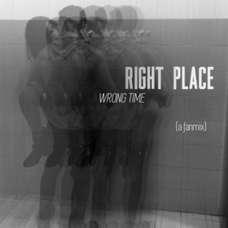 right place/wrong time
