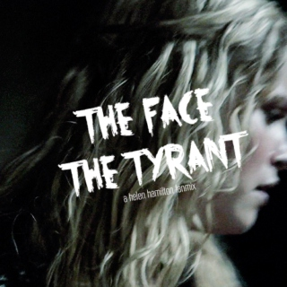 the face ; the tyrant