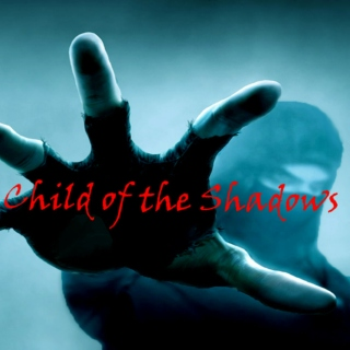 Child of the Shadows