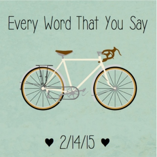 Every Word That You Say