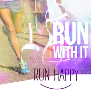 Run with it, run happy!