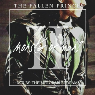 The Fallen Princes II: Monster or Man?
