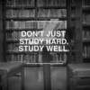 Don't just study hard, study well