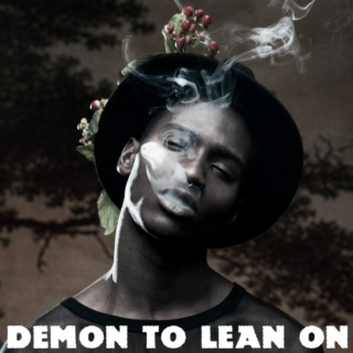 demon to lean on