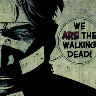 We are the WALKING DEAD!