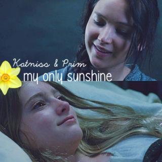 my only sunshine; katniss & prim everdeen