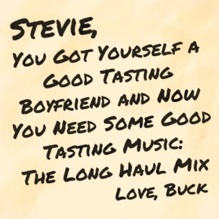 Stevie, You Got Yourself a Good Tasting Boyfriend and Now You Need Some Good Tasting Music: The Long Haul Mix