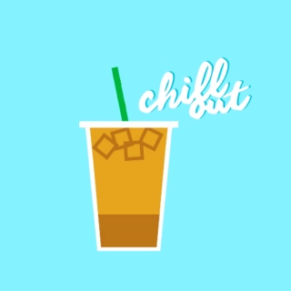 // CHILL OUT //