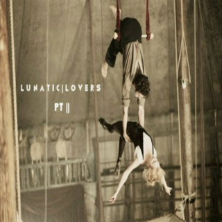 Lunatic Lovers Pt ||