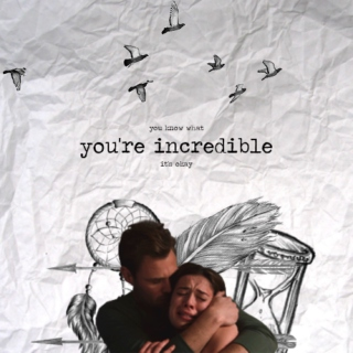you're incredible