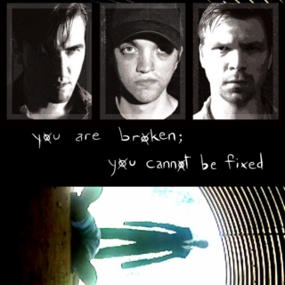 you are broken; you cannot be fixed