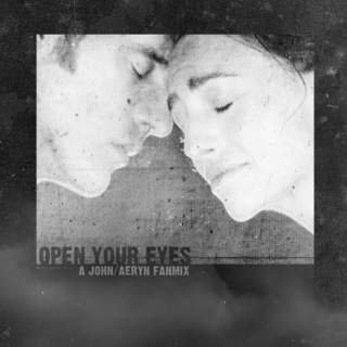 Open Your Eyes - a John/Aeryn mix