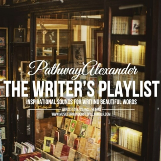The writers playlist. inspirational sounds for writing beautiful words. II